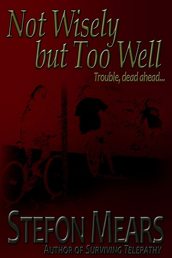 Not Wisely but Too Well - Stefon Mears - web