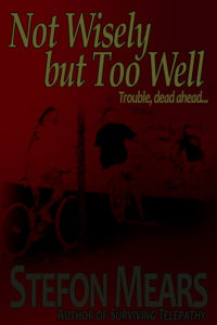 Not Wisely But Too Well by Stefon Mears web cover